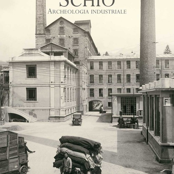 Schio - industrial archaeology